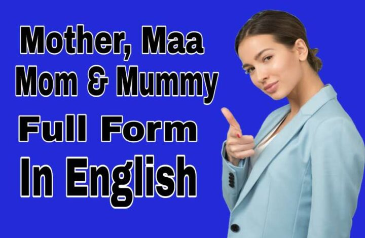 Mother Full Form In Hindi & English