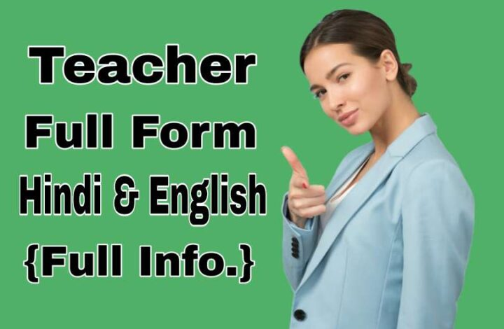 Teacher Full Form In Hindi